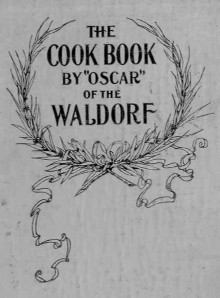 The Cook Book by Oscar of the Waldorf
